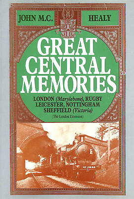 Great Central Memories by Healy, J.M.C.