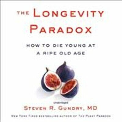 The Longevity Paradox How to Die Young at a Ripe Old Age 9781982625634