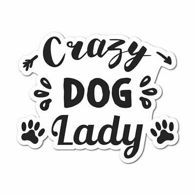 Crazy Dog Lady Sticker Decal Love Paw Woof Animals Pet Dogs Cats