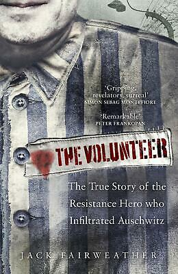 The Volunteer: The True Story of the Resi by Jack Fairweather New Hardcover Book