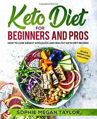 Keto Diet for Beginners and Pros: How  by Sophie Megan Taylor New Paperback Book