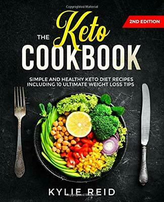 The Keto Cookbook: Simple and Healthy Keto Diet by Kylie Reid New Paperback Book