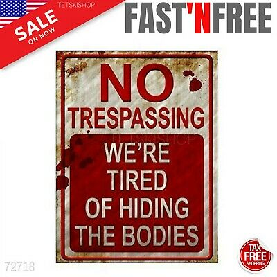 """Funny No Trespassing Sign We're Tired of Hiding the Bodies Metal Tin Plate 9x12"""""""