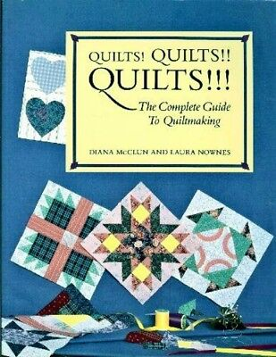Quilts! Quilts!! Quilts!!! : The Complete Guide to Quiltmaking 1988 Paperback
