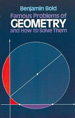 Famous Problems in Geometry and How to Solve Them by Benjamin Bold 9780486242972