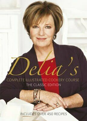 Complete Illustrated Cookery Course : Includes over 450 Recipes by Delia...