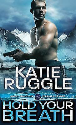 Search and Rescue: Hold Your Breath 1 by Katie Ruggle (2016, Paperback)