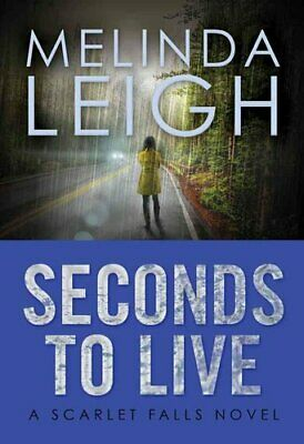 Scarlet Falls: Seconds to Live by Melinda Leigh (2016, Paperback)