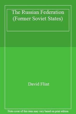 The Russian Federation (Former Soviet States) By David Flint