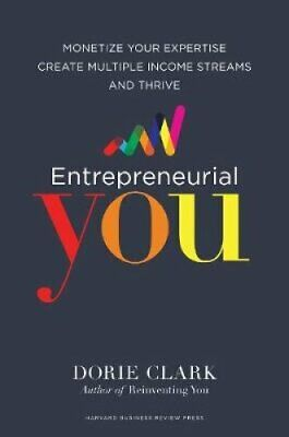 Entrepreneurial You Monetize Your Expertise, Create Multiple In... 9781633692275