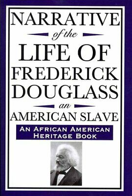Narrative of the Life of Frederick Douglass, an American Slave by Frederick...