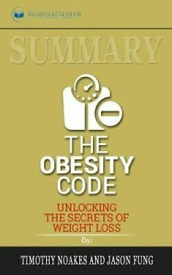 Summary of The Obesity Code Unlocking the Secrets of Weight Los... 9781646152087
