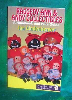 New Schiffer Raggedy Ann & Andy Collectibles Price Guide Collectors Book