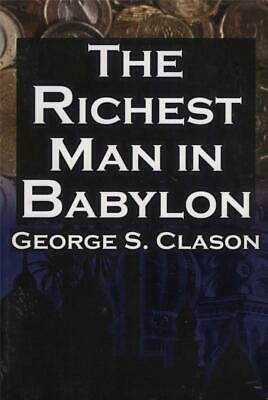 The Richest Man In Babylon -George Clason -Success Secrets Of Ancients To Wealth