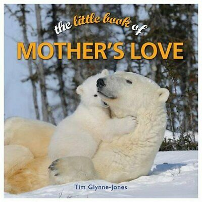 The Little Book of Mother's Love By Raymond Glynne
