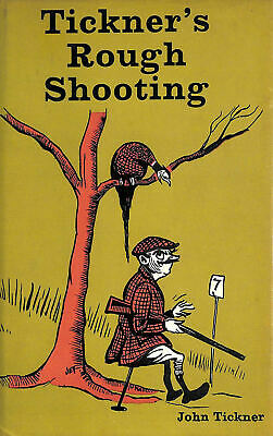 Tickner's Rough Shooting by Tickner, John