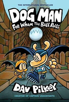 Dog Man For Whom the Ball Rolls Dog Man #7  Dav Pilkey Hardcover