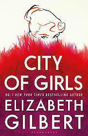 City of Girls: A Novel Kindle Edition by Elizabeth Gilbert (NEW)