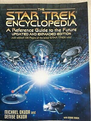 Star Trek Encyclopedia - covers up to the  'Insurrection' movie