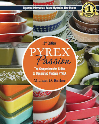 PYREX Passion (2nd ed): Comprehensive Guide to Vintage PYREX, Pyrex Book
