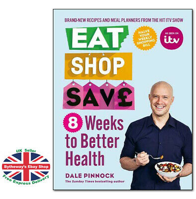 EAT SHOP SAVE 8 Weeks to Better Health By Dale Pinnock PAPERBACK *BRAND NEW*