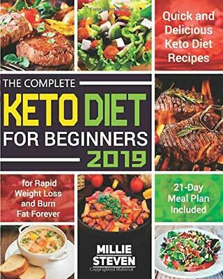 The Complete Keto Diet for Beginners 2019: Q by Millie Steven New Paperback Book