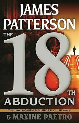 The 18th Abduction (Women's Murder Club by James Patterson(2019,HC)FIRST EDITION