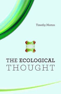 The Ecological Thought by Timothy Morton (2012, Paperback)