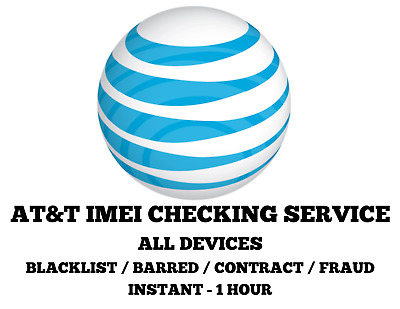 AT&T All Devices IMEI Checking Service: Blacklist / Barred / Contract / Fraud
