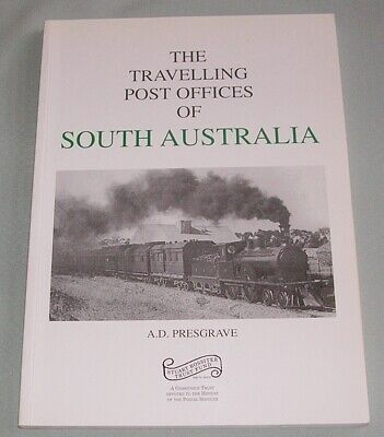 The Travelling Post Offices of South Australia, by A Presgrave, SC book, VG Cond