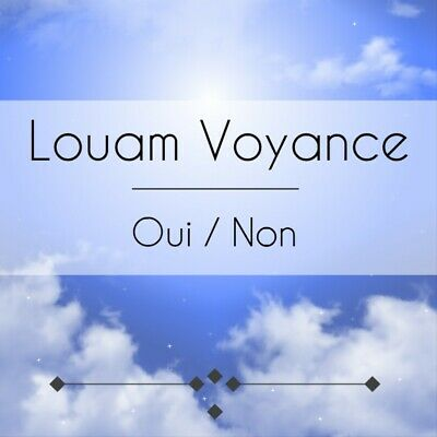 Louam Voyance Medium Pro REOONSE OUI OU NON EN 1HEURE MAXIMUM
