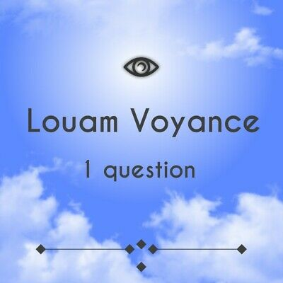 Louam Voyance Médium 1question =1 Rp Détaillée Datée En 1h Max