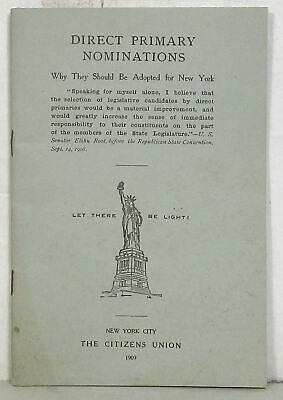 1909 Direct Primary Nominations: Why They Should be Adopted for New York