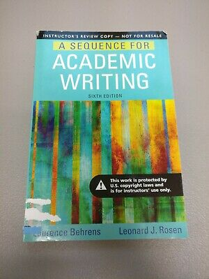 A Sequence for Academic Writing Sixth edition INSTRUCTORS Review Behrens Rosen