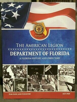 THE AMERICAN LEGION Department Of Florida: A History & Directory