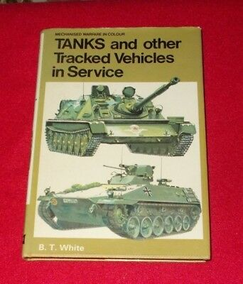 Hardback Book Tanks And Other Tracked Vehicles In Service By B.t.white