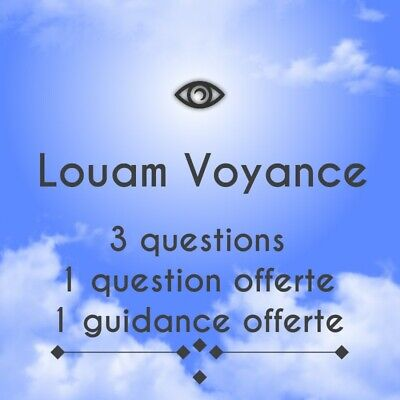 Louam Voyance Médium 3questions+GRATUITE+GUIDANCE OFFERTE EN 1H