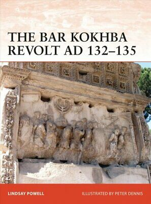 Campaign: The Bar Kokhba Revolt AD 132-135 : The Last Jewish Revolt Against...