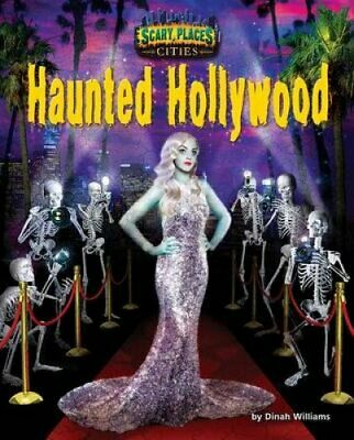 Scary Places: Haunted Hollywood by Dinah Williams (2015, Hardcover)