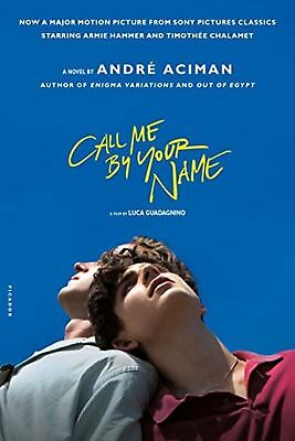 Call Me by Your Name by André Aciman (2017, Paperback)