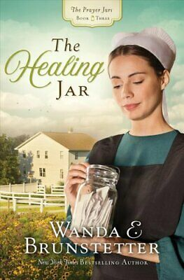 The Healing Jar by Wanda E Brunstetter 9781624167492 | Brand New