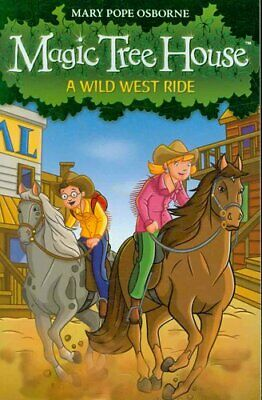 Magic Tree House 10: A Wild West Ride by Mary Pope Osborne 9781862305717
