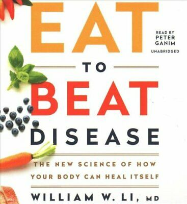 Eat to Beat Disease The New Science of How Your Body Can Heal I... 9781549117190