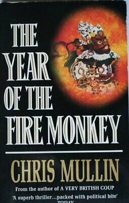 The Year of the Fire Monkey By Chris Mullin. 9780099869702