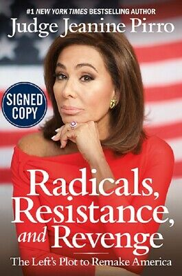 Radicals, Resistance, and Revenge - Autographed Signed Copy  by Jeanine Pirro