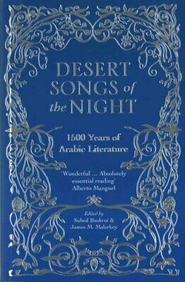 Desert Songs of the Night : An Anthology of Arabic Literature from...