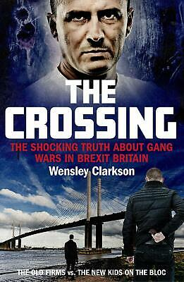 The Crossing: The shocking truth about ga by Wensley Clarkson New Paperback Book