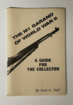 The M1 Garand Of World War Ii - A Guide For The Collector - Scott Duff