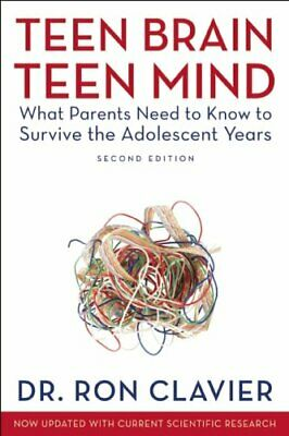Teen Brain, Teen Mind What Parents Need to Know to Survive the Adolescent Years