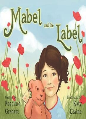 Mabel and the Label By Rosalind Graham,Katy Craine